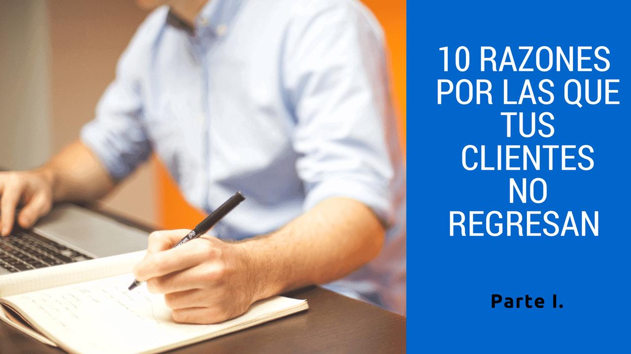 ▷ 10 Razones por las que tus clientes no regresan   Víctor Quijano